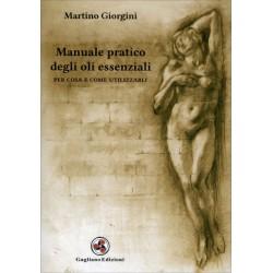 MANUALE PRATICO DEGLI OLI ESSENZIALI - Martino Giorgini