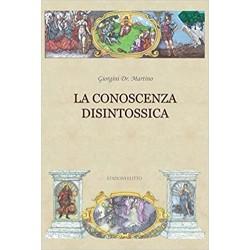 LA CONOSCENZA DISINTOSSICA - Martino Giorgini